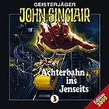 John Sinclair Edition 2000 – Folge 3 – Achterbahn ins Jenseits
