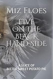Five on the Black Hand Side: A Slice of Bitter Sweet Potato Pie