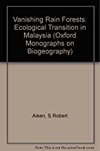 Vanishing Rain Forests: The Ecological Transition in Malaysia (Oxford Biogeography Series)