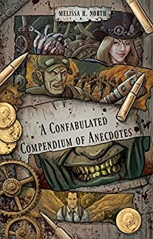 A Confabulated Compendium of Anecdotes by [Melissa H. North]