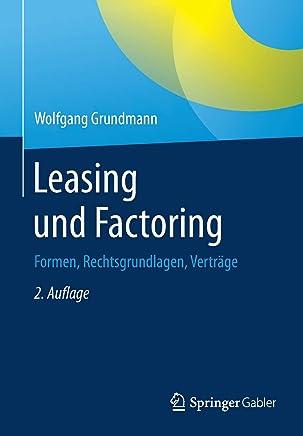 Leasing und Factoring: Formen, Rechtsgrundlagen, Vertr�ge : B�cher