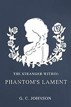 Phantom's Lament: The Stranger Within