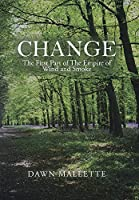 Change: The First Part of the Empire of Wind and Smoke