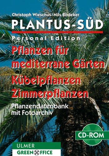 PLANTUS-Süd, Personal Edition, 1 CD-ROMPflanzen für mediterrane Gärten, Kübelpflanzen, Zimmerpflanzen. Für Windows 95/98 und höher, Windows NT. Pflanzendatenbank mit Fotoarchiv