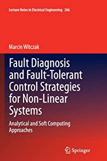 Fault Diagnosis and Fault-Tolerant Control Strategies for Non-Linear Systems: Analytical and Soft Computing Approaches