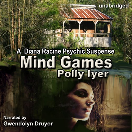Mind Games     A Diana Racine Psychic Suspense, Book 1              By:                                                                                                                                 Polly Iyer                               Narrated by:                                                                                                                                 Gwendolyn Druyor                      Length: 11 hrs and 30 mins     46 ratings     Overall 3.8