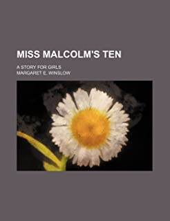 Miss Malcolm's Ten; A Story for Girls