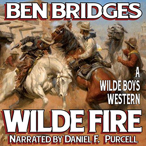 Wilde Fire     The Wilde Boys, Book 2              By:                                                                                                                                 Ben Bridges                               Narrated by:                                                                                                                                 Daniel F Purcell                      Length: 3 hrs and 26 mins     Not rated yet     Overall 0.0