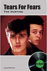 Tears For Fears The Hurting: In-depth Kindle Edition
