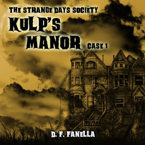 Kulp's Manor     The Strange Days Society, Case #1              By:                                                                                                                                 D. F. Fanella                               Narrated by:                                                                                                                                 Curtis R. Sisco                      Length: 3 hrs and 47 mins     Not rated yet     Overall 0.0