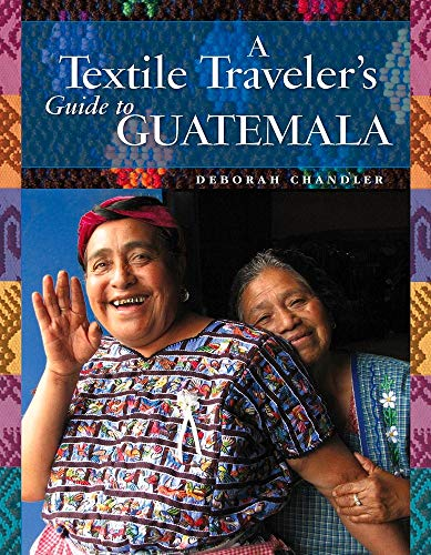 A Textile Traveler's Guide to Guate…