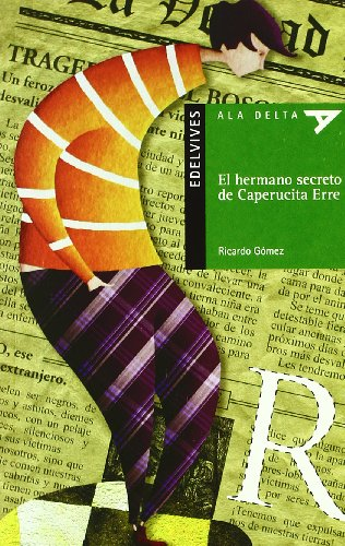 El hermano secreto de Caperucita Erre: 77 (Ala Delta - Serie verde)