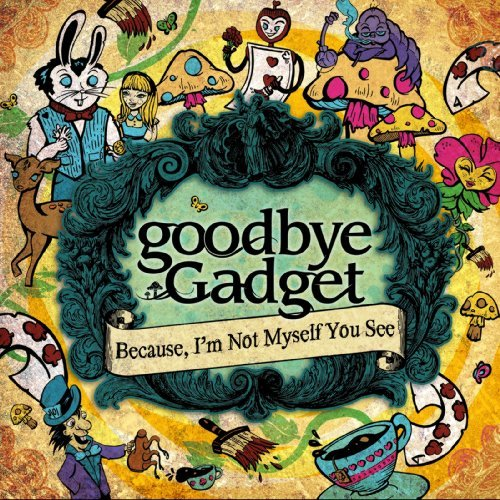 Because, I'm Not Myself You See by goodbye Gadget