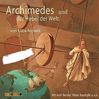 Archimedes und der Hebel der Welt                   Autor:                                                                                                                                 Luca Novelli                               Sprecher:                                                                                                                                 Rolf Becker,                                                                                        Peter Kaempfe                      Spieldauer: 1 Std. und 3 Min.     16 Bewertungen     Gesamt 4,2