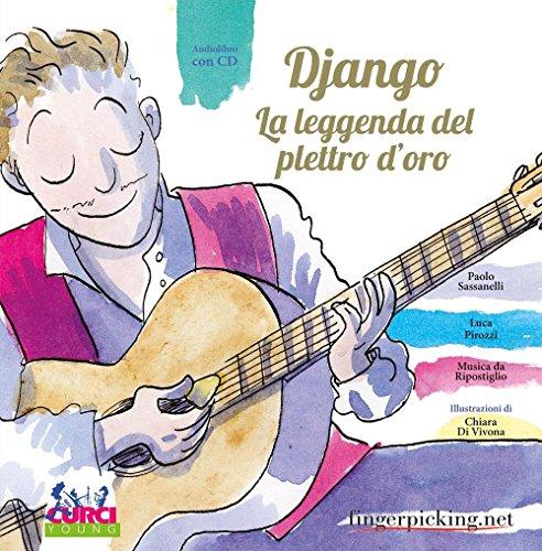 Django. La leggenda del plettro d'oro. Ediz. illustrata. Con CD Audio. Con gadget