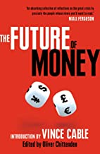 The Future of Money: Introduction by Vince Cable (World Class Thinking on Global Issues)