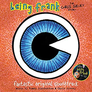 Being Frank: The Chris Sievey Story - Fantastic Original Soundtrack