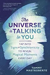 The Universe Is Talking to You: Tap into Signs & Synchronicity to Reveal Magical Moments Every Day Kindle Edition