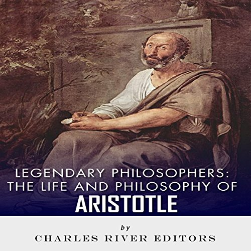 Legendary Philosophers: The Life and Philosophy of Aristotle                   By:                                                                                                                                 Charles River Editors                               Narrated by:                                                                                                                                 W. B. Ward                      Length: 1 hr and 24 mins     Not rated yet     Overall 0.0