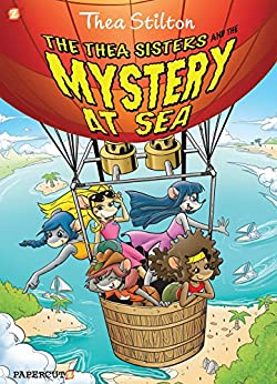 Thea Stilton Graphic Novels #6: The Thea Sisters and the Mystery at Sea by [Thea Stilton, Nanette Cooper-McGuinness]