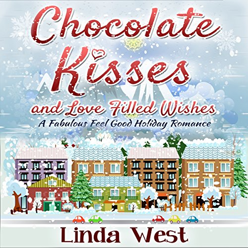Chocolate Kisses and Love Filled Wishes cover art