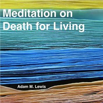 Meditation on Death for Living