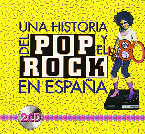Una Historia Del Pop Y El Rock -Los 80-
