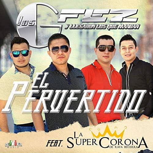 Los Gfez feat. La Super Corona de Rafa Becerra
