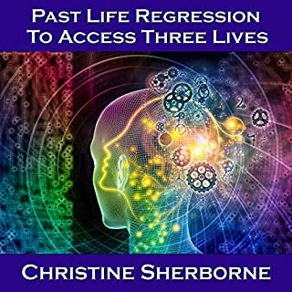 Past Life Regression to Access Three Lives cover art