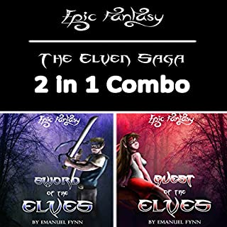Epic Fantasy: The Elven Saga 2 in 1 Combo (Sword of the Elves and Quest of the Elves)                   By:                                                                                                                                 Emanuel Fynn                               Narrated by:                                                                                                                                 Tim McKiernan                      Length: 8 hrs and 4 mins     74 ratings     Overall 4.8
