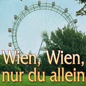 Wien, Wien, nur du allein
