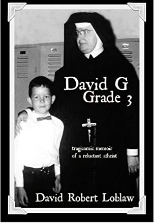 David G, Grade 3: tragicomic memoir of a reluctant atheist (English Edition)