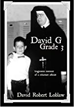 David G, Grade 3: tragicomic memoir of a reluctant atheist (English Edition)