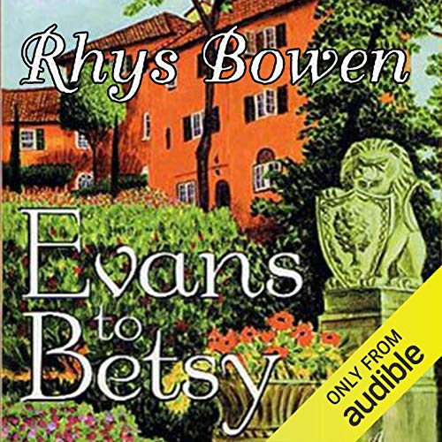 Evans to Betsy Audiobook By Rhys Bowen cover art