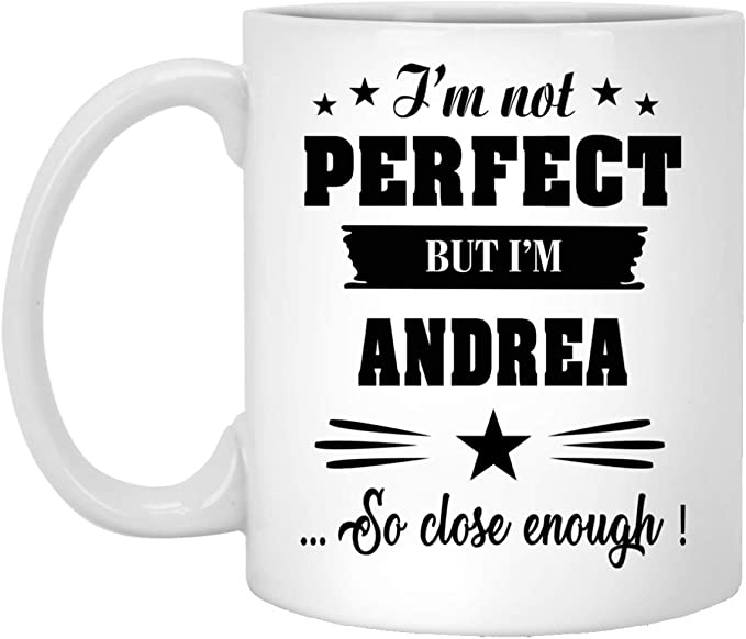 Mug With Name For Andrea, I'm Not Perfect But I'm Andrea