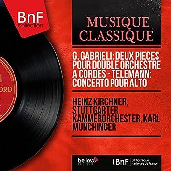 G. Gabrieli: Deux pièces pour double orchestre à cordes - Telemann: Concerto pour alto (Mono Version)