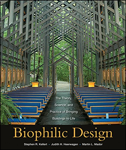 Download Biophilic Design: The Theory, Science and Practice of Bringing Buildings to Life 0470163348