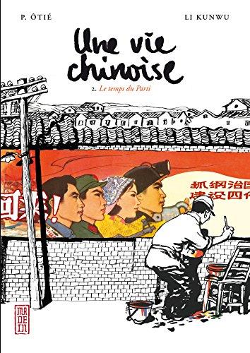 Une vie chinoise - tome 2 - Le temps du Parti