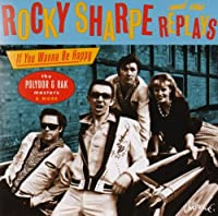 If You Want To Be Happy - The Polydor & RAK Masters & More by Rocky Sharpe & The Replays (2013-12-03)