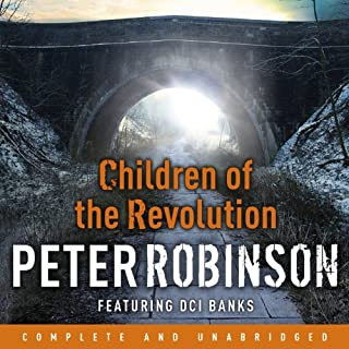 Children of the Revolution     The 21st DCI Banks Mystery              By:                                                                                                                                 Peter Robinson                               Narrated by:                                                                                                                                 Simon Slater                      Length: 12 hrs and 59 mins     200 ratings     Overall 4.2