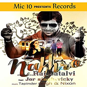 Nakhro (feat. Jor Singh, Vicky)