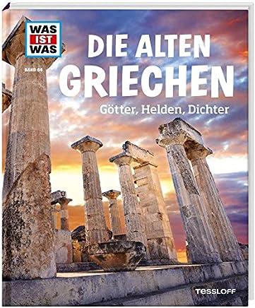 WAS IST WAS Band 64 Die alten Griechen Götter Helden Dichter WAS IST WAS Sachbuch Band 64 by Claire Singer