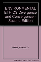 ENVIRONMENTAL ETHICS Divergence and Convergence - Second Edition