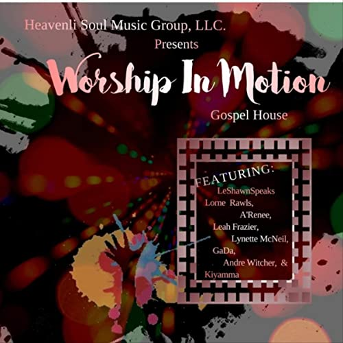 Heavenli Soul Music Group - Worship in Motion (2019)