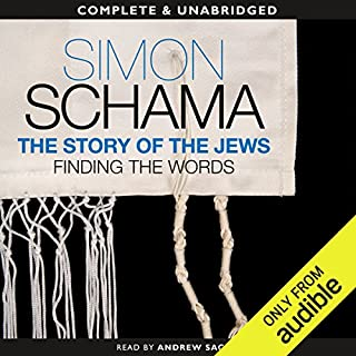 The Story of the Jews: Finding the Words, 1000 BCE - 1492                   By:                                                                                                                                 Simon Schama                               Narrated by:                                                                                                                                 Andrew Sachs,                                                                                        Saul Reichlin                      Length: 21 hrs and 8 mins     72 ratings     Overall 4.0