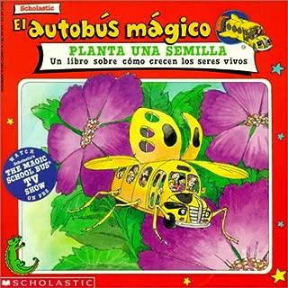 El Autobus Magico Planta una Semilla: Un Libro Sobre Como Crecen los Seres Vivos (Spanish Edition)