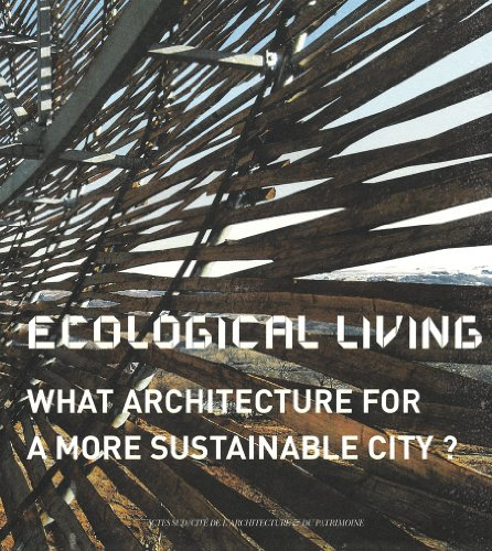 Ecological Living: What Architecture for a More Sustainable City?