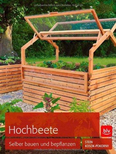 Hochbeete: Selber bauen und bepflanzen von Kosok-Pokorny. Gernot (2013) Broschiert