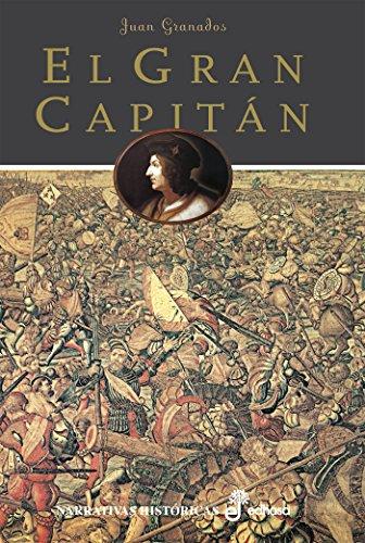 El Gran Capitán (Narrativas Históricas)