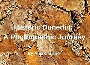 Historic Dunedin: A Photographic Journey